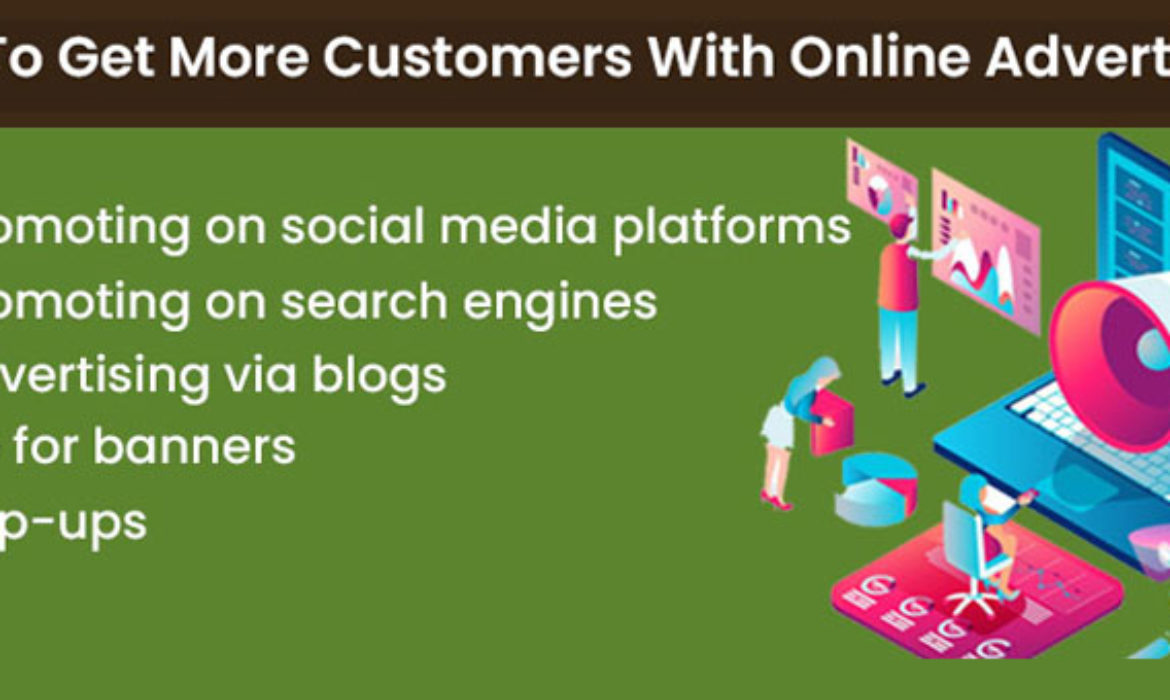 Tips To Get More Customers With Online Advertising