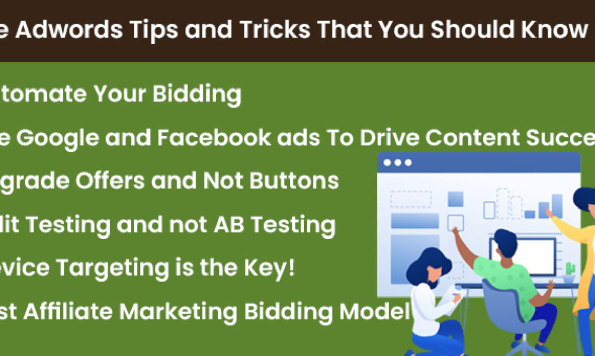 Google Adwords Tips and Tricks That You Should Know in 2021